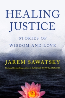 Healing Justice : Stories of Wisdom and Love, EPUB eBook