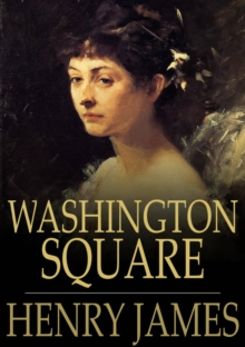 Washington Square, EPUB eBook