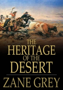 The Heritage of the Desert : A Novel, EPUB eBook