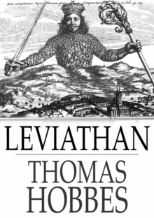 Leviathan : The Matter, Forme, & Power of a Common-Wealth Ecclesiastical and Civill, EPUB eBook