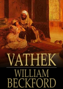 Vathek : An Arabian Tale, EPUB eBook
