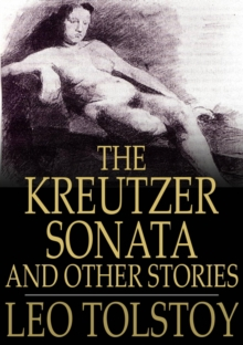 The Kreutzer Sonata : And Other Stories, EPUB eBook