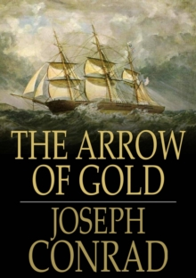 The Arrow of Gold : A Story Between Two Notes, EPUB eBook