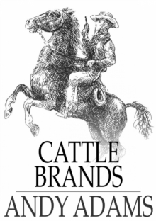 Cattle Brands : A Collection of Western Camp-Fire Stories, EPUB eBook