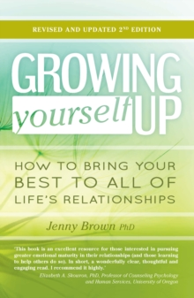 Growing Yourself Up : How to bring your best to all of life's relationships, EPUB eBook