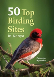 50 Top Birding Sites in Kenya, Paperback / softback Book
