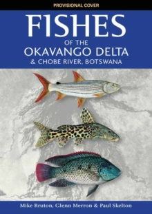 Fishes of the Okavango Delta and Chobe River, Paperback / softback Book
