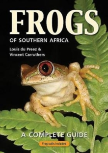 Frogs of Southern Africa : A complete guide, Paperback Book