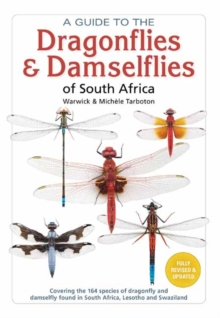 A Guide To The Dragonflies and Damselflies of South Africa : Covering the 164 species of dragonfly and damselfly found in South Africa, Lesotho and Swaziland, Paperback / softback Book