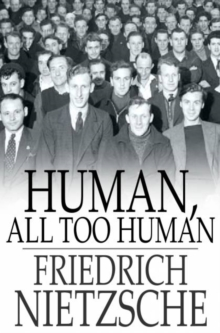 Human, All Too Human : A Book for Free Spirits, PDF eBook