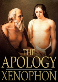 The Apology : Of Socrates to the Jury, EPUB eBook