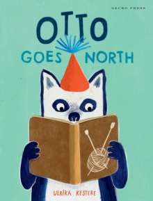 Otto Goes North, Hardback Book