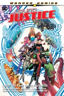 Young Justice Volume 2: Lost in the Multiverse, Hardback Book