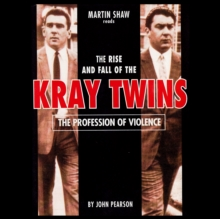 The Profession of Violence : The Rise and Fall of the Kray Twins, MP3 eaudioBook