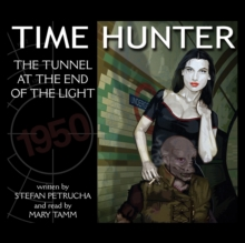 The Tunnel at the End of the Light : Time Hunter (Unabridged), MP3 eaudioBook