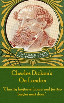 "Charles Dickens - On London : ""Charity begins at home, and justice begins next door."", EPUB eBook"