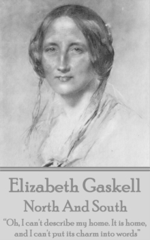 "Elizabeth Gaskell - North And South : ""Oh, I can't describe my home. It is home, and I can't put its charm into words"", EPUB eBook"