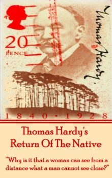 "Return Of The Native, By Thomas Hardy : ""Why is it that a woman can see from a distance what a man cannot see close?"", EPUB eBook"