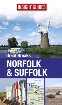 Insight Guides: Great Breaks Norfolk & Suffolk, Paperback Book
