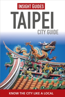Insight Guides: Taipei City Guide, Paperback Book