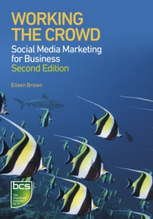 Working the Crowd : Social Media Marketing for Business, Paperback Book