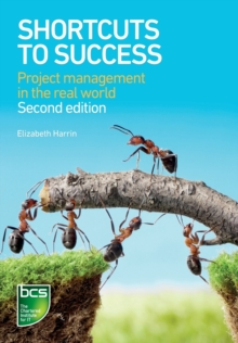 Shortcuts to Success : Project Management in the Real World, Paperback Book