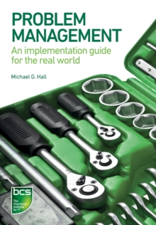 Problem Management : An implementation guide for the real world, Paperback / softback Book