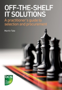 Off-the-Shelf IT Solutions : A Practitioner's Guide to Selection and Procurement, Paperback Book