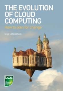 The Evolution of Cloud Computing : How to plan for change, Paperback Book