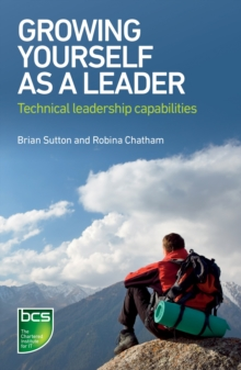 Growing Yourself As A Leader : Technical Leadership Capabilities, Paperback / softback Book