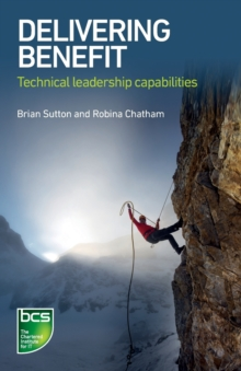 Delivering Benefit : Technical Leadership Capabilities, Paperback Book
