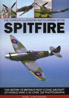 The Complete Illustrated Encyclopedia of the Spitfire, Paperback Book