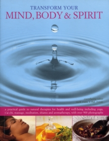 Transform Your Mind, Body and Spirit, Paperback / softback Book
