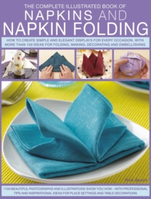 The Complete Illustrated Book of Napkins & Napkin Folding, Paperback Book