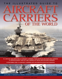 The Illustrated Guide to Aircraft Carriers of the World : Featuring Over 170 Aircraft Carriers with 500 Identification Photographs, Paperback / softback Book