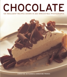 Chocolate : 135 Indulgent Recipes Shown in 260 Irresistible Photographs, Paperback / softback Book