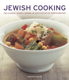 Jewish Cooking : 130 Classic Dishes Shown in 220 Evocative Photographs, Paperback Book