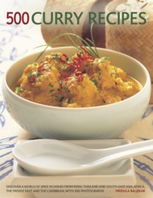 500 Curry Recipes : Discover a World of Spice in Dishes from India, Thailand and South-East Asia, Africa, the Middle East and the Caribbean, with 500 Photographs, Paperback Book