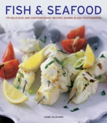 Fish & seafood : 175 Delicious and Contemporary Recipes Shown in 220 Photographs, Hardback Book