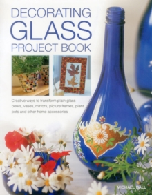 Decorating Glass Project Book, Paperback / softback Book
