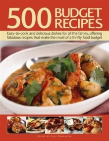 500 Budget Recipes : Easy-To-Cook and Delicious Dishes for All the Family, Offering Fabulous Recipes That Make the Most of a Thrifty Food Budget, Paperback / softback Book