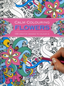 Calm Colouring: Flowers, Paperback / softback Book