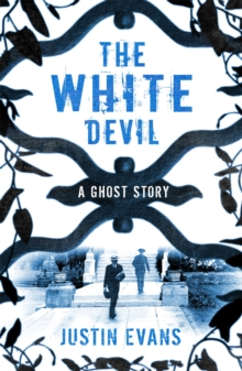 The White Devil : 'An intelligent, bristling ghost story with a stunning sense of place', Gillian Flynn, author of Gone Girl, Paperback Book