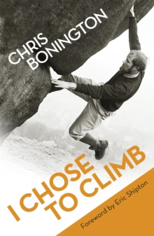 I Chose To Climb, Paperback / softback Book