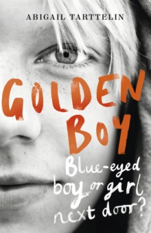 Golden Boy : A compelling, brave novel about coming to terms with being intersex, Paperback Book