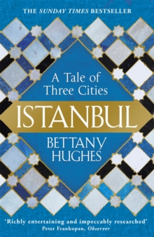 Istanbul : A Tale of Three Cities, Paperback / softback Book