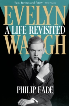 Evelyn Waugh : A Life Revisited, Paperback / softback Book