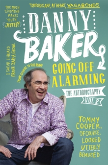 Going Off Alarming : The Autobiography: Vol 2, Paperback / softback Book