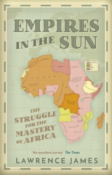 Empires in the Sun : The Struggle for the Mastery of Africa, Paperback Book