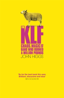 The KLF : Chaos, Magic and the Band Who Burned a Million Pounds, Paperback Book